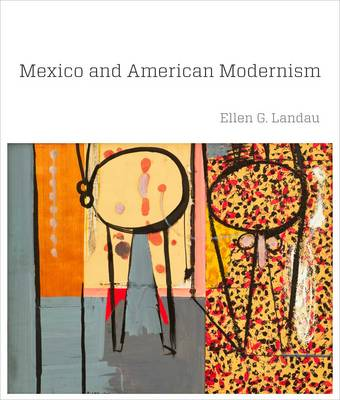 Mexico and American Modernism (Hardback)