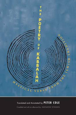 The Poetry of Kabbalah: Mystical Verse from the Jewish Tradition - The Margellos World Republic of Letters (Hardback)