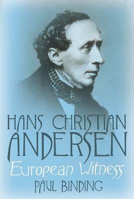 Hans Christian Andersen: European Witness (Hardback)