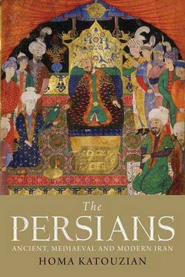 The Persians: Ancient, Mediaeval and Modern Iran (Paperback)