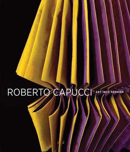 Roberto Capucci: Art into Fashion (Hardback)
