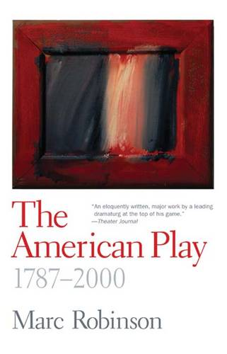 The American Play: 1787-2000 (Paperback)