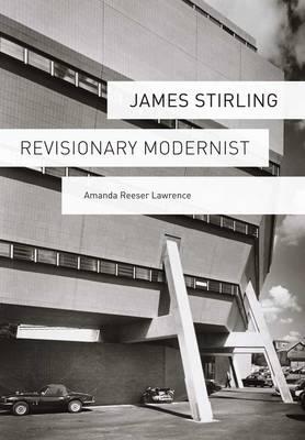 James Stirling: Revisionary Modernist (Hardback)