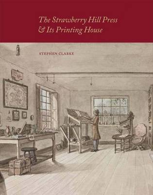The Strawberry Hill Press and its Printing House (Hardback)