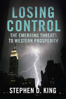 Losing Control: The Emerging Threats to Western Prosperity (Paperback)