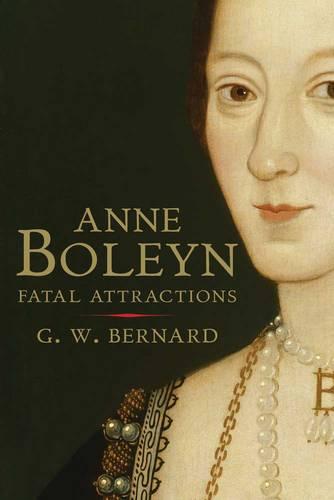 Anne Boleyn: Fatal Attractions (Paperback)