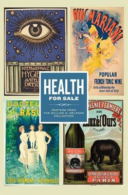 Health for Sale: Posters from the William H. Helfand Collection (Paperback)