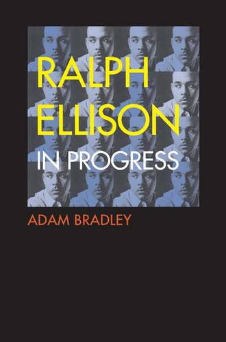 "Ralph Ellison in Progress: From ""Invisible Man"" to ""Three Days Before the Shooting . . . "" (Paperback)"