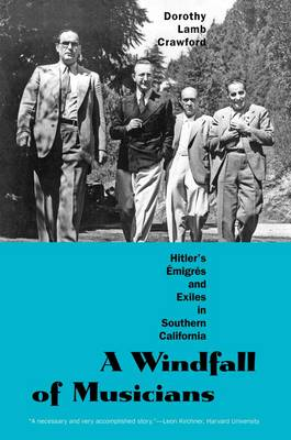 A Windfall of Musicians: Hitler's Emigres and Exiles in Southern California (Paperback)