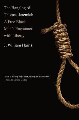 The Hanging of Thomas Jeremiah: A Free Black Man's Encounter with Liberty (Paperback)