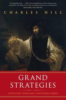 Grand Strategies: Literature, Statecraft, and World Order (Paperback)
