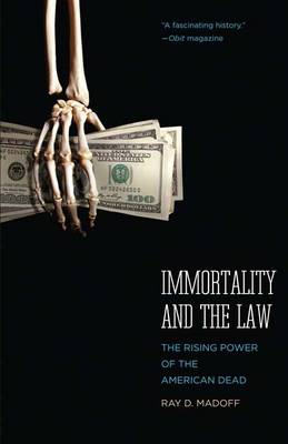 Immortality and the Law: The Rising Power of the American Dead (Paperback)