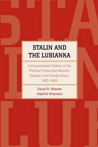 Stalin and the Lubianka: A Documentary History of the Political Police and Security Organs in the Soviet Union, 1922-1953 - Annals of Communism (Hardback)
