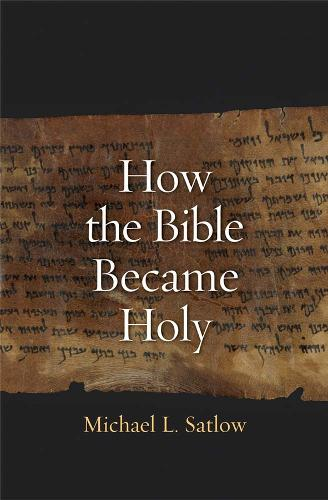 How the Bible Became Holy (Paperback)