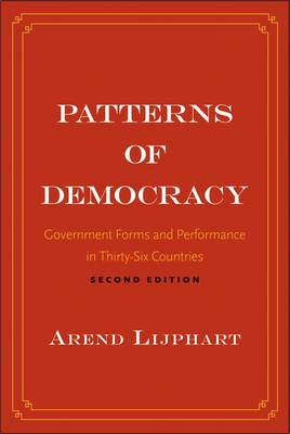 Patterns of Democracy: Government Forms and Performance in Thirty-Six Countries (Paperback)
