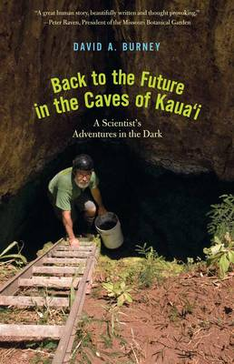 Back to the Future in the Caves of Kaua'i: A Scientist's Adventures in the Dark (Paperback)