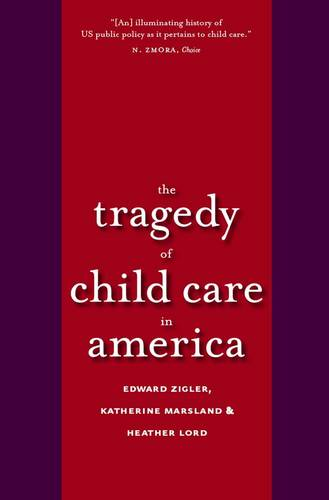The Tragedy of Child Care in America (Paperback)