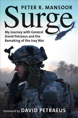 Surge: My Journey with General David Petraeus and the Remaking of the Iraq War - Yale Library of Military History (Hardback)