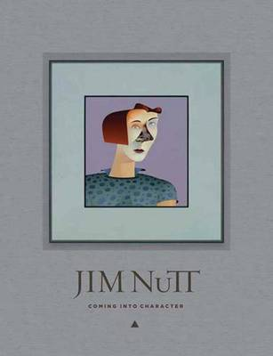 Jim Nutt: Coming Into Character (Hardback)