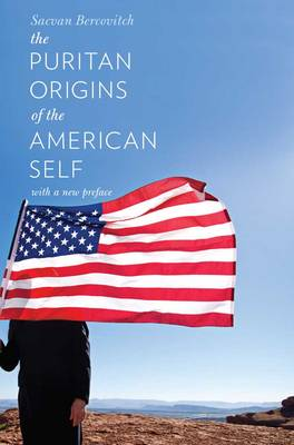 The Puritan Origins of the American Self: With a New Preface (Paperback)