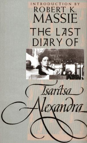 The Last Diary of Tsaritsa Alexandra - Annals of Communism (Paperback)