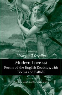 Modern Love and Poems of the English Roadside, with Poems and Ballads (Hardback)