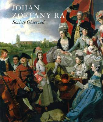 Johan Zoffany RA: Society Observed (Hardback)