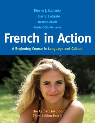 French in Action: A Beginning Course in Language and Culture: The Capretz Method, Third Edition, Part 1 (Hardback)
