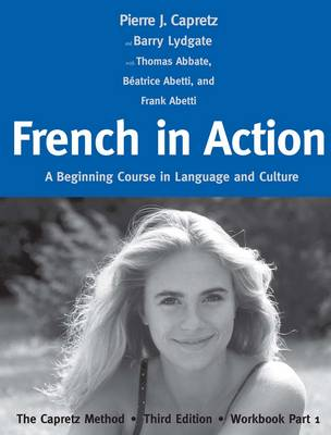 French in Action: A Beginning Course in Language and Culture: The Capretz Method, Third Edition, Workbook Part 1 (Paperback)