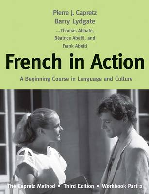 French in Action: A Beginning Course in Language and Culture: The Capretz Method, Third Edition, Workbook, Part 2 (Paperback)