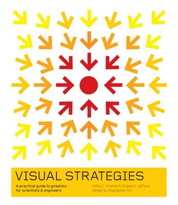 Visual Strategies: A Practical Guide to Graphics for Scientists and Engineers (Hardback)