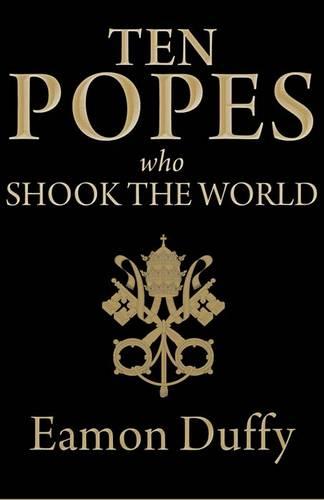 Ten Popes Who Shook the World (Hardback)