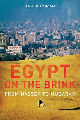 Egypt on the Brink: From the Rise of Nasser to the Fall of Mubarak (Paperback)