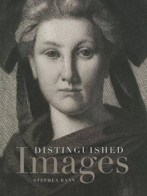 Distinguished Images: Prints and the Visual Economy in Nineteenth-Century France (Hardback)
