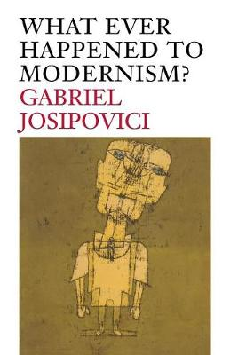 What Ever Happened to Modernism? (Paperback)
