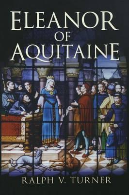 Eleanor of Aquitaine: Queen of France, Queen of England (Paperback)