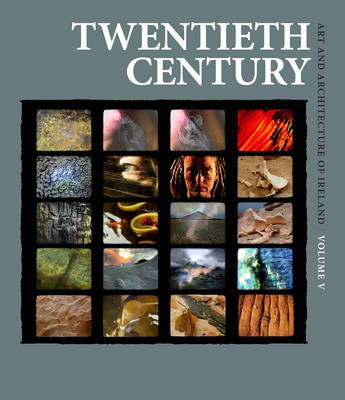 Twentieth Century: Art and Architecture of Ireland (Hardback)