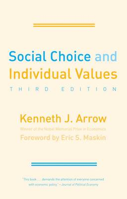 Social Choice and Individual Values: Third Edition - Cowles Foundation Monographs Series (Paperback)
