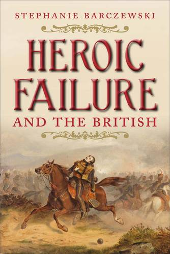 Heroic Failure and the British (Hardback)