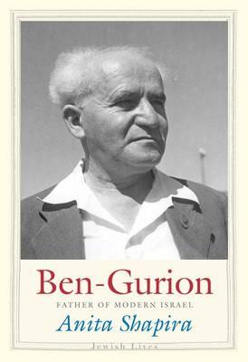 Ben-Gurion: Father of Modern Israel - Jewish Lives (Hardback)