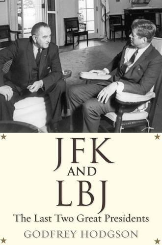 JFK and LBJ: The Last Two Great Presidents (Hardback)