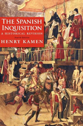 The Spanish Inquisition: A Historical Revision, Fourth Edition (Paperback)