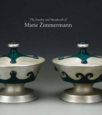 The Jewelry and Metalwork of Marie Zimmermann (Hardback)