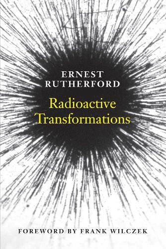 Radioactive Transformations - The Silliman Memorial Lectures Series (Paperback)