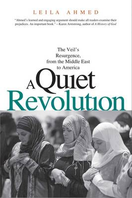 A Quiet Revolution: The Veil's Resurgence, from the Middle East to America (Paperback)