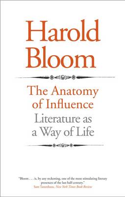 The Anatomy of Influence: Literature as a Way of Life (Paperback)