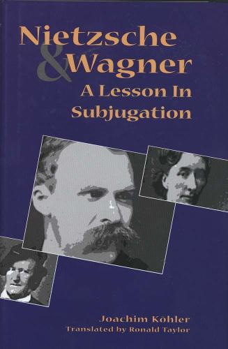 Nietzsche and Wagner: A Lesson in Subjugation (Paperback)