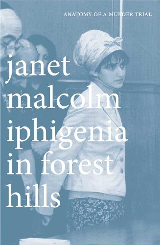 Iphigenia in Forest Hills: Anatomy of a Murder Trial (Paperback)