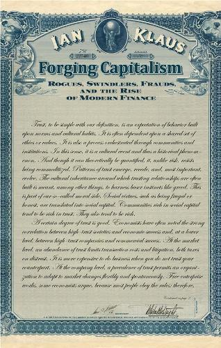 Forging Capitalism: Rogues, Swindlers, Frauds, and the Rise of Modern Finance - Yale Series in Economic and Financial History (Hardback)