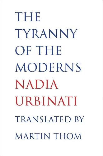 The Tyranny of the Moderns (Hardback)